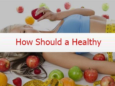How Should a Healthy Diet Be